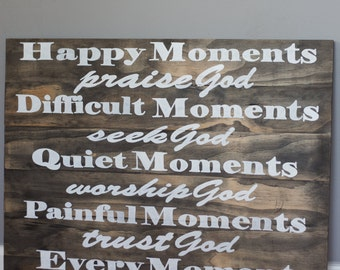 Happy Moments Wood Sign/Praise God/ Thank God/ Moments Sign