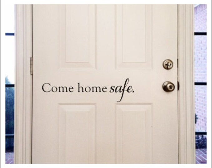Come Home Safe Decal Vinyl Decal Door Decal Wall Decal Police Officer Firefighter Military Door Decal Come Home Safe Vinyl Decal Home Decor