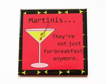 Martini Magnet, Drinking Magnet, Funny Magnet, Kitchen Magnet, Fridge magnet, Magnet, Humor, Martini for breakfast (5291e)
