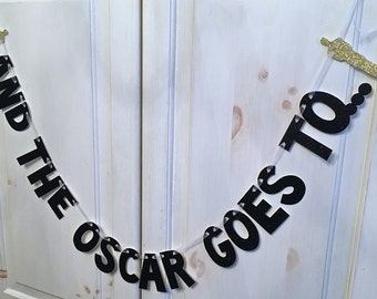 And The Oscar Goes To... Banner -- Oscar Party Banner / Photo Prop / Decoration