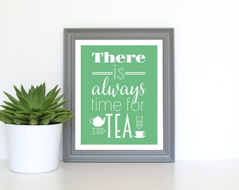 There Is Always Time For Tea - 8x10 inch print