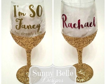 Personalized Glitter Wine Glass; I'm So Fancy; Bride to Be Gift; Girlfriend Gift