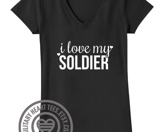 I Love My Soldier shirt, army wife shirt, army girlfriend shirt, army mom shirt, army fiance shirt, army shirt, army clothing, army gift