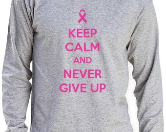 Pink Keep Calm and Never Give Up - Cancer Awareness - Men's Long Sleeve T-Shirt