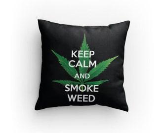 Keep Calm and Smoke Weed Pillow
