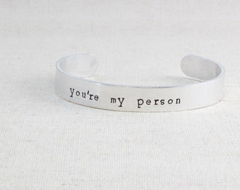 You're my person bracelet, Youre my person bracelet cuff, Aluminum cuff, You're my person jewelry, Best friend gift, Christmas gift, Xmas