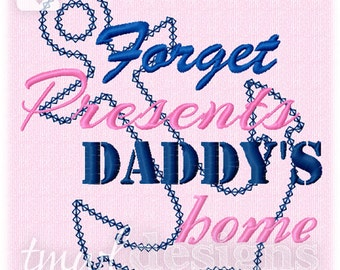Forget Presents Daddy's Home Anchor Appliqué Digital Design File - 5x7