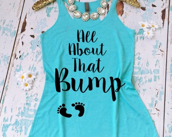 All About That Bump Pregnancy Tank Top. Cute Pregnancy Shirt. Baby Shower Shirt. Pregnancy Tee. Pregnancy Tank. All About That Bump Shirt.