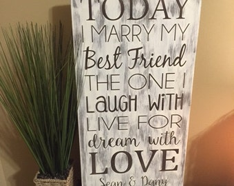 Personalized Today I marry my best friend sign, Wedding sign, Wedding decor, personalized wedding sign, custom wedding sign