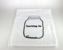 Schmidt New Girl Kitchen Towel - All Day Son - Douchebag Jar - Jessica Day
