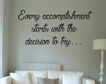 Vinyl Wall Word Decal - Every Accomplishment Starts With the Decision To Try - Home Decor - Wall Words