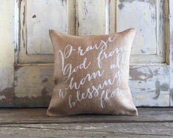 Burlap Pillow - 'Praise God from Whom all Blessings Flow' pillow | Christian Pillow | Christian Home Decor | Doxology | Mother's Day Gift