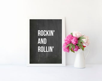 Rockin' and Rollin' quote print, art print poster for bedroom, office, dorm room,apartment, or home decor