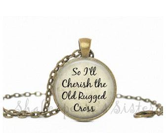 Christian Jewelry - Cherish the Old Rugged Cross - Spiritual Jewelry - Christian Necklace