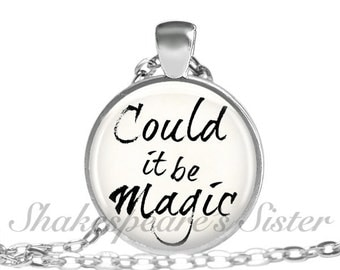 Could it be Magic - Quote Necklace - Magic Jewelry - Quote Pendant - Magic Necklace