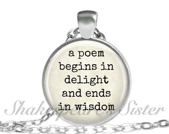 Poetry Necklace - A Poem Begins in Delight Ends in Wisdom - Literary Jewelry - Pendant Necklace