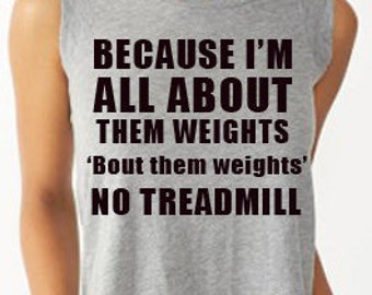 Because I'm All About Them Weights Workout Tank Crossfit Tank