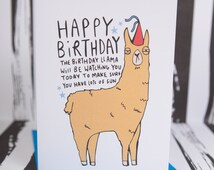 Birthday Llama - Greeting card - Designed and printed in the UK - Funny card - Humour - Humor