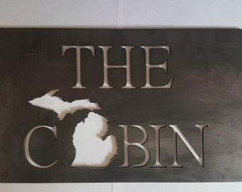 "Michigan - The Cabin sign - made of 1/8th"" steel"