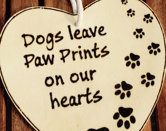 Dogs Leave Paw prints On Our Hearts Sign