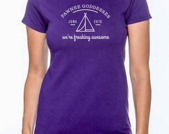 """Pawnee Goddess We're Freaking Awesome shirt for women **Add 4 - 1"""" buttons!**"""