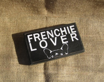 Frenchie Lover  3  1/2  x  6  French Bulldog primitive wall sign quote home decor