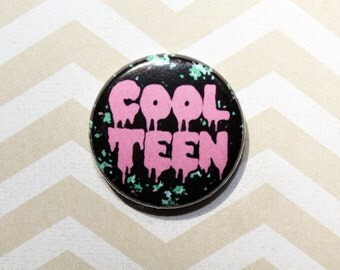 Cool Teen-One Inch Pinback Button Magnet