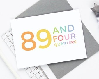 89 and Four Quarters - 90th Birthday Card - Big Birthday - Milestone Birthday - 90th Card - Funny 90th Card - Queen's Birthday