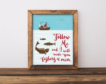 Follow Me & I will make you Fishers of Men. Instant download printable. Wall art print. Kids home decor. Beach house. Nautical. Matthew 4:19
