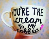 you're the cream to my coffee mug gift for best friend gift for sister valentines day gift for husband gift for girlfriend long distance mug