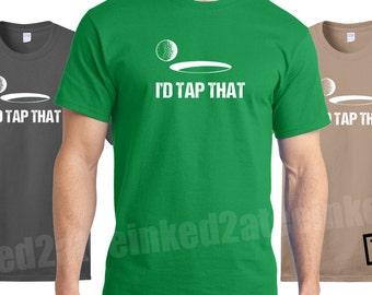 I'd tap that mens tshirt golf gift funny humor sports golf ball Golf tshirts tees
