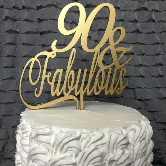 90th Cake Topper, 90 & Fabulous Cake Topper, 90th Birthday Cake, Glitter Cake Topper, Gold Cake Topper, Silver Cake Topper, Wooden Cake