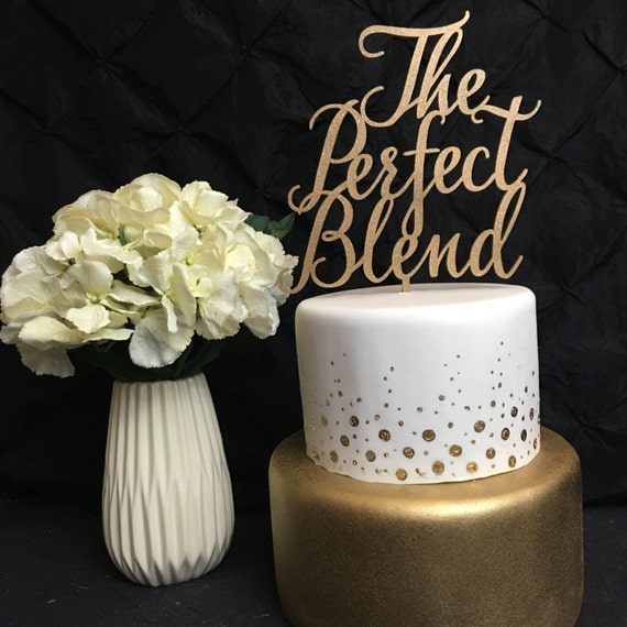 The Perfect Blend, Wedding Cake Topper, Engagement Cake Topper, Bridal Shower Cake Topper, Anniversary Cake Topper