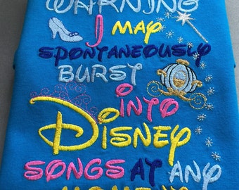 DISNEY SONGS Warning I May BURST Into Disney Songs Embroidered and Appliqued T-Shirt for Children and Adults