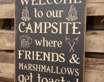 "Custom Carved Wooden Sign - ""Welcome to our Campsite, Where Friends & Marshmallows get Toasted at the Same Time"""