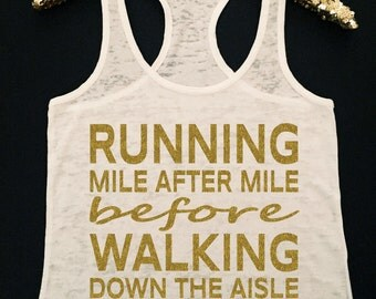 Running Mile After Mile Before Walking Down The Aisle  Burnout Workout Tank  Wedding Workout Motivation Tank Top  Wedding Workout Tank