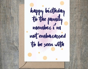 Family Birthday Card.  Funny Birthday Card. Funny Birthday Card Friend. Funny Birthday Card Sister. Funny Birthday Card Brother.