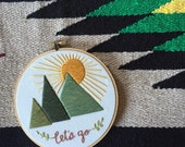 Embroidery Hoop Art - Mountains - Let's Go to the Mountains Embroidery Art in 6-inch Hoop - Travel - Wanderlust - Adventure