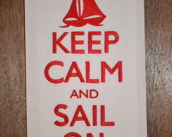 "Embroidered "" Keep Calm and Sail On"" Kitchen / Guest Bath Towel."