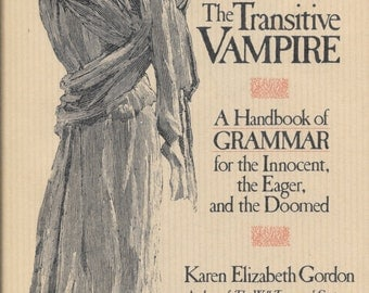 The Transitive Vampire  A Handbook For the Innocent, the Eager, the Doomed Hardback Illustrated