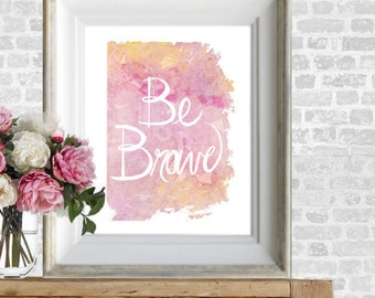 download wall art,home decor printable,watercolor be brave print,instant download nursery decor  -2150.201015-