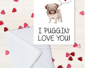 I puggin love you -  Funny Valentine Card - Funny Anniversary Card - Funny Relationship card