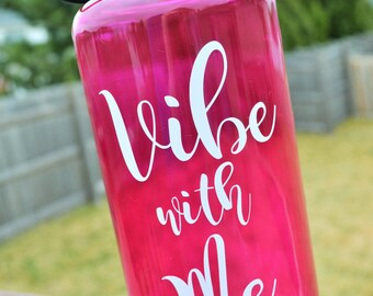 Vibe with Me Water Bottle // 34oz Wide Mouth Sports Bottle // Gym // Yoga // Dance // Pilates // CUSTOM COLORS AVAILABLE