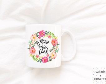 Future Mrs Mug, Future Mrs Coffee Mug, Bridal Shower Gift, Engagement Gifts For Her, Engaged Mug, Bride To Be Gift, Custom, Personalized