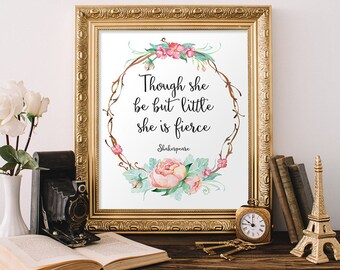 Though she be but little she is fierce Wall Art Print Nursery Decor Printable Hand Lettered Quote Floral Nursery Quotes