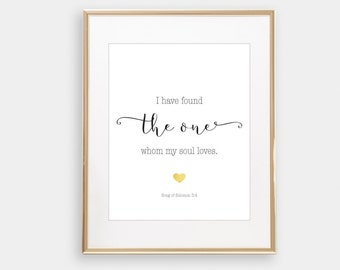 I have found the one my soul loves, Wedding Bible Verse, Scripture Print, Christian Wall Art, Song of Solomon Printable Anniversary