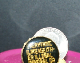 vintage everything i  like is either illegal immoral or fattening hat pin and back -  287