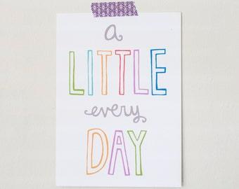 A Little Every Day art print