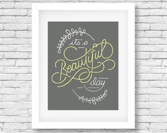 It's A Beautiful Day-Grey and yellow quote print, grey printable, grey typography print, grey wall art, typography poster