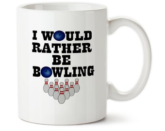 I Would Rather Be Bowling, Coffee mug, bowler gift, Bowling gift, Bowling mug, Custom bowling mug, Love to bowl